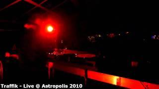 Traffik - Astropolis 2010 PART 2.mp4