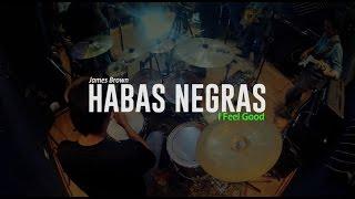 Habas Negras - James Brown - I Feel Good |Live|