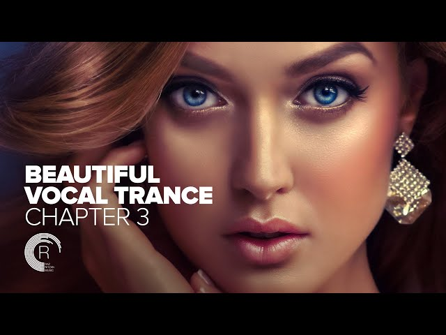 BEAUTIFUL VOCAL TRANCE - Chapter 3 [FULL ALBUM - OUT NOW]