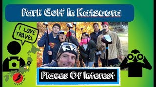Japan Places of Interest: Park Golf in Katsuura Chiba Japan (2018)