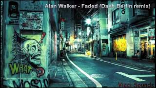 Alan Walker - faded (Dash Berlin remix)