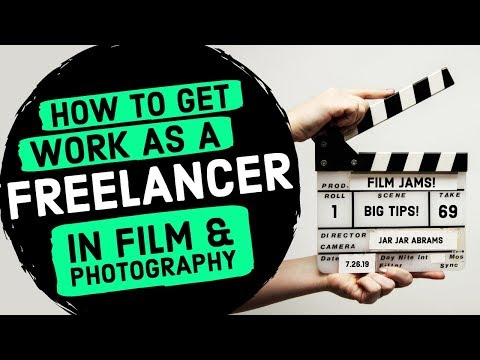 How To Get WORK As A Freelancer In FILM & VIDEO Production (Videographer & Filmmaker Jobs)
