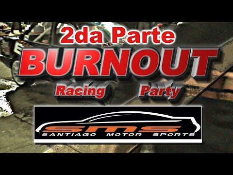 BURNOUT RACING PARTY SANTIAGO   Por Amanda Luchia  II Parte