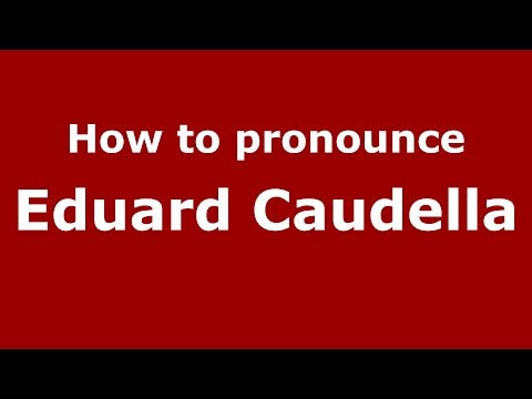 How to pronounce Eduard Caudella (Romanian/Romania)  - PronounceNames.com