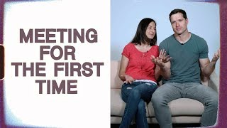 Meeting For The First Time,