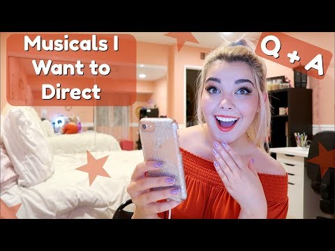Musicals I Want to Direct | June 2018 Q+A