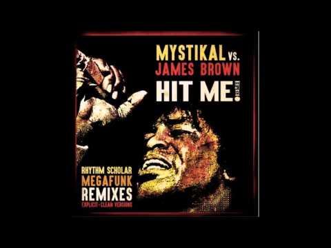 Mystikal vs James Brown   Hit Me Rhythm Scholar Megafunk Rmx Explicit