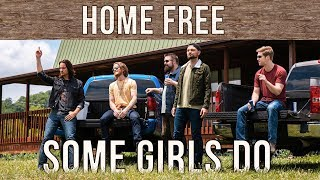 Sawyer Brown - Some Girls Do (Home Free Cover)
