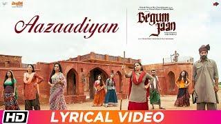 Aazaadiyan | Lyrical | Begum Jaan| Sonu Nigam| Rahat Fateh Ali Khan| Anu Malik| Vidya Balan