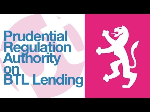Impact of the Prudential Regulation Authority (PRA) on Buy To Let (BTL) lending