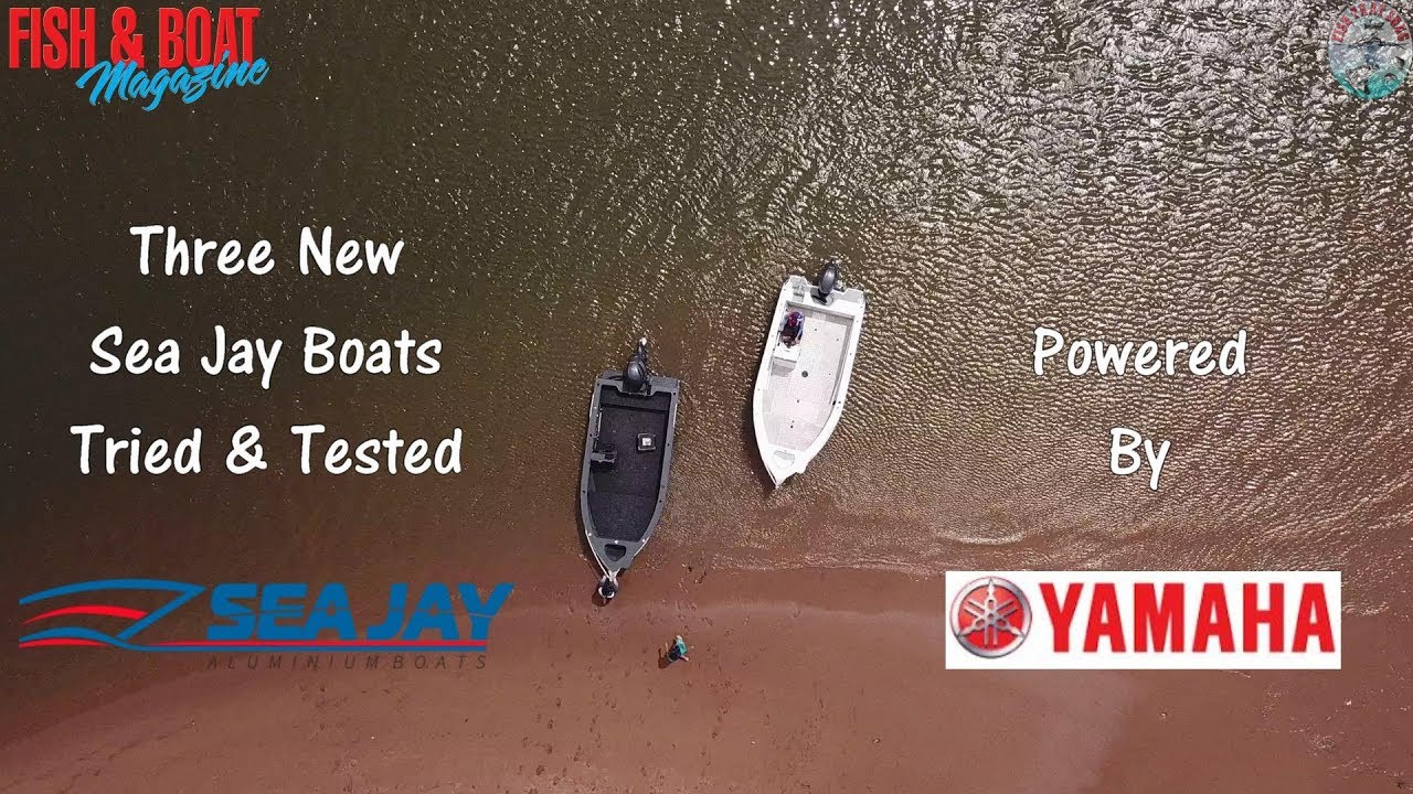 Watch 3 Brand New Sea Jay Boats - Tried & Tested