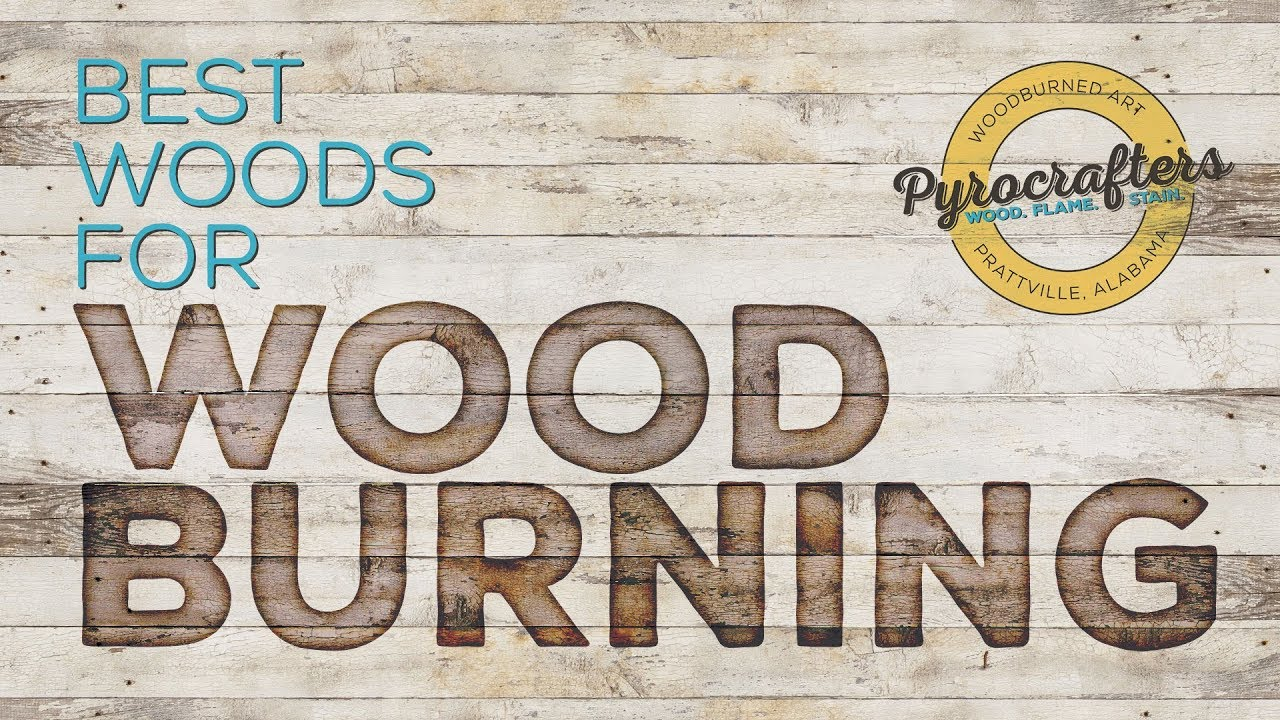 Best Woods for Wood Burning - Pyrography - Pyrocrafters