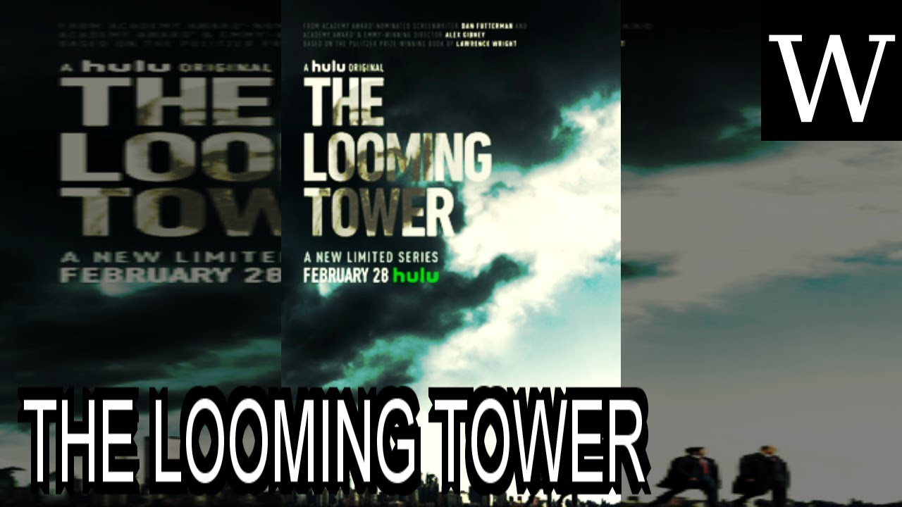 Download THE LOOMING TOWER (miniseries) - WikiVidi Documentary