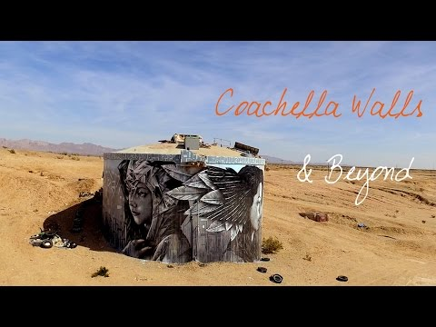 Coachella Walls & Beyond ~ Wander List