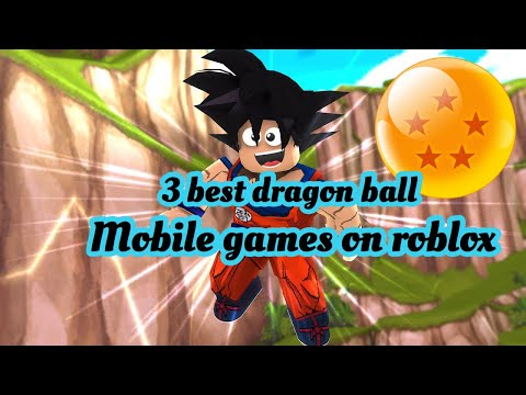 3 Best Mobile Dragon Ball Games On Roblox
