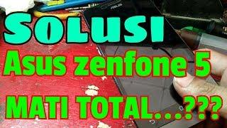 SOLUSI ASUS ZENFONE 5 T00j MATI TOTAL || Dead Solution ||