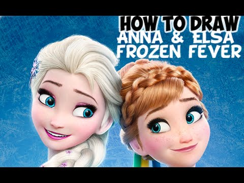 How To Draw Elsa And Anna From Frozen Fever Step By Drawing Tutorial