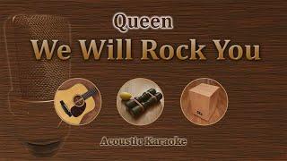 We Will Rock You - Queen (Acoustic Karaoke)