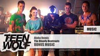 The Bloody Beetroots - Alpha Remix | Teen Wolf Bonus Music [HD]