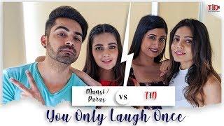 YOLO: You only laugh once| FT. Mansi Srivastava, Paras Madaan vs Linisha Basu, Zaiinab