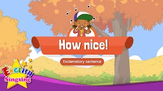 [Exclamatory sentence] How nice! - Educational Rap for Kids - English song with lyrics
