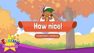 [Exclamatory sentence] How nice! - Educational Rap for Kids - English song with lyrics