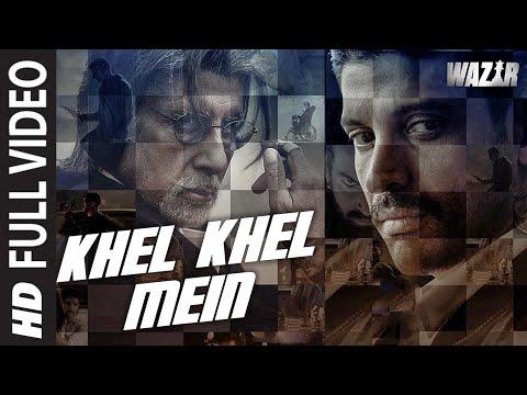 'Khel Khel Mein' FULL VIDEO SONG   WAZIR   Amitabh Bachchan, Farhan Akhtar   T-Series