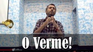 O Verme! | Josemar Bessa