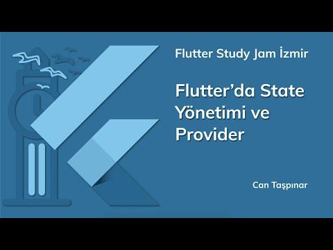 Flutter Study Jam İzmir 2019: Flutter'da State Yönetimi Ve Provider - Can Taşpınar