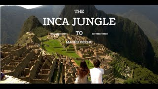Inca Jungle Travel To Machu Picchu - The Borderless Project l Travel Video