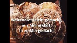Brot backen, in 3 Min erklärt, in 20 Min gemacht