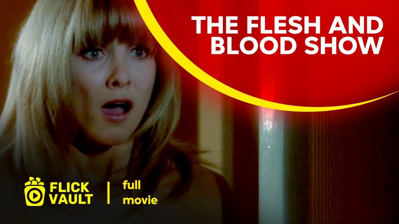 Download The Flesh and Blood Show | Full Movie | Flick Vault