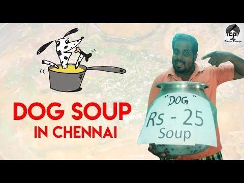 Dog Soup in Chennai | Prank !!!! | Chennai Pasanga