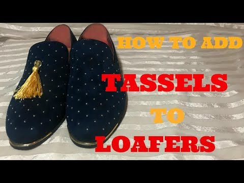 HOW TO ADD TASSELS TO LOAFERS DIY
