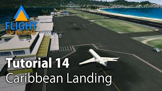 FSX SE Tutorial 14 Caribbean Landing with Active Sky Next