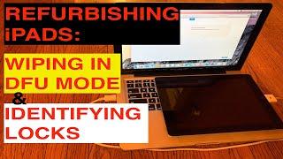 Refurbishing iPads:  Wiping in DFU Mode & Identifying Locks
