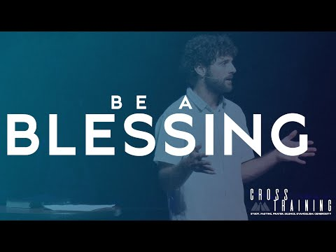 """""""Be A Blessing"""" (7/25/21)"""