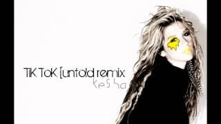 Ke$ha - Tik Tok [Untold Remix]