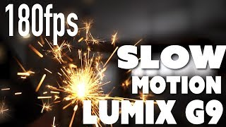 180fps - Slow Motion Video on Lumix G9 - Panasonic Lumix G9 High Speed Video