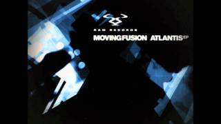 Moving  Fusion - Atlantis