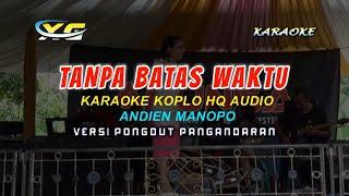 TANPA BATAS WAKTU - KARAOKE KOPLO TANPA VOKAL ( High Quality AUDIO) NADA CEWEK