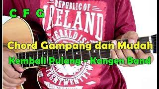 Chord Gampang dan Mudah - Kembali Pulang by Kangen Band - dari Am