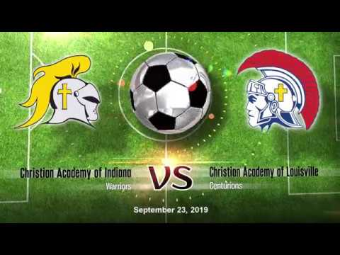 Christian Academy of Louisville Soccer 2019 vs Christian Academy of Indiana Game 13