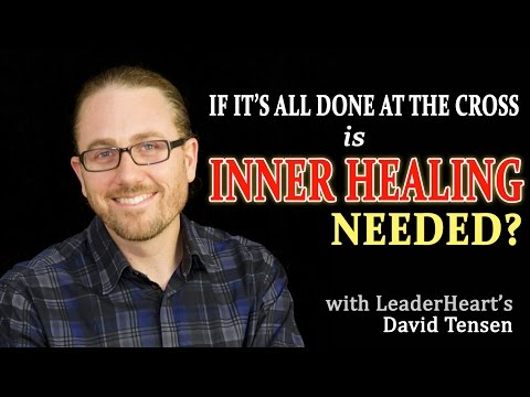 Is Inner Healing Relevant or Needed for Christians?