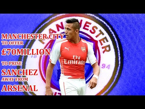 Manchester City ready to offer £70million to prise Alexis Sanchez away from Arsenal