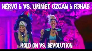 NERVO & R3hab  vs. Ummet Ozcan  Hold On vs. Revolution (NERVO Mashup)