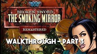 GBHBL Guides: Broken Sword II: The Smoking Mirror - Part 3