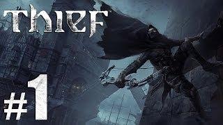 Прохождение Thief 2014 1 - Начало