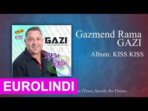 Gazmend Rama GAZI - Kiss Kiss (audio) 2017