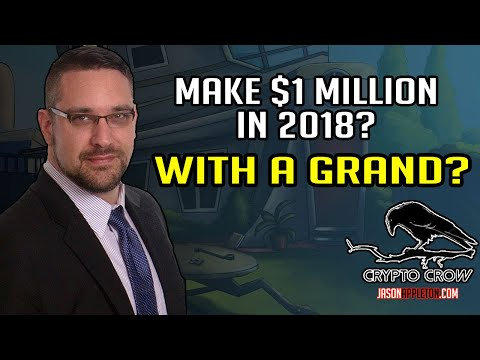 Make a Million Dollars In Crypto with $1,000 in 2018?